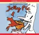 Jelly Pie (Unabridged) Audiobook, by Brian Patten
