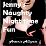 Jennys Naughty Nighttime Fun (Unabridged) Audiobook, by Antonia Allupato