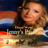 Jennys Passion (Unabridged), by Diane Wylie