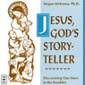 Jesus, Gods Storyteller: Discovering Our Story in the Parables Audiobook, by Megan McKenna