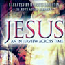 Jesus: An Interview Across Time: A Psychiatrist Looks at Christs Humanity (Unabridged) Audiobook, by Andrew G. Hodges