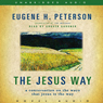 Jesus Way: A Conversation on the Ways that Jesus is the Way (Unabridged), by Eugene H. Peterson