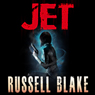 Jet, Book 1 (Unabridged) Audiobook, by Russell Blake