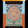 The Jewel Tree of Tibet: The Enlightenment of Tibetan Buddhism, by Robert Thurman