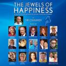 The Jewels of Happiness: Inspiration and Wisdom to Guide Your Life-Journey (Unabridged), by Sri Chinmoy