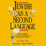 Jewish As a Second Language: How to Worry, How to Interrupt, How to Say the Opposite of What You Mean (Unabridged) Audiobook, by Molly Katz