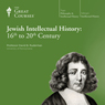 Jewish Intellectual History: 16th to 20th Century, by The Great Courses