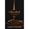 The Jezebel (Unabridged) Audiobook, by Saskia Walker