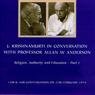 Jiddu Krishnamurti in Conversation with Professor Allan Anderson, Part 1, by Jiddu Krishnamurti