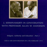 Jiddu Krishnamurti in Conversation with Professor Allan Anderson, Part 2, by Jiddu Krishnamurti