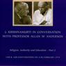 Jiddu Krishnamurti in Conversation with Professor Allan Anderson, Part 2, by Jiddu Krishnamurti