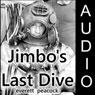 Jimbos Last Dive (Unabridged) Audiobook, by Everett Peacock
