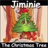 Jiminie the Christmas Tree (Unabridged) Audiobook, by Wendell Watts