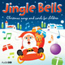 Jingle Bells: Christmas Carols for Children (Unabridged) Audiobook, by AudioGO Ltd