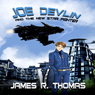 Joe Devlin: And The New Star Fighter: Space Academy Series, Book 1 (Unabridged) Audiobook, by James R. Thomas