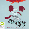 Joel and Cat Set the Story Straight (Unabridged) Audiobook, by Nick Earls