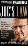 Joes Law: Americas Toughest Sheriff Takes on Illegal Immigration, Drugs and Everything Else (Unabridged) Audiobook, by Joe Arpaio