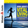 John Abdos Vital Living (Unabridged) Audiobook, by John Abdo
