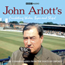 John Arlotts Cricketing Wides, Byes and Slips! (Unabridged) Audiobook, by BBC Audiobooks Ltd