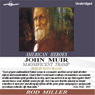 John Muir: Magnificent Tramp (Unabridged), by Rod Miller