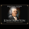 John Newton: From Disgrace to Amazing Grace (Unabridged), by Jonathan Aitken