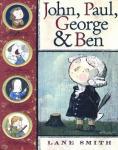 John, Paul, George, and Ben (Unabridged), by Lane Smith