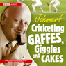 Johnners Cricketing Gaffes, Giggles and Cakes (Unabridged), by Barry Johnston