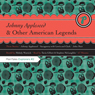 Johnny Appleseed and Other American Legends (Unabridged), by Melody Warnick