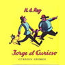 Jorge el Curioso (Curious George (Texto Completo)) Audiobook, by Margret Rey
