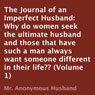 The Journal of an Imperfect Husband, Volume 1 (Unabridged), by Anonymous Husband