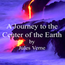 A Journey to the Center of the Earth (Unabridged) Audiobook, by Jules Verne