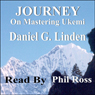 Journey: On Mastering Ukemi (Unabridged) Audiobook, by Daniel Linden