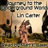 Journey to the Underground World (Unabridged) Audiobook, by Lin Carter
