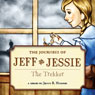 The Journeys of Jeff and Jessie: The Trekker (Unabridged) Audiobook, by Jenny R. Hughes
