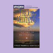 The Joy of Meditating: A Beginners Guide to the Art of Meditation, by Salle Merrill-Redfield