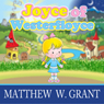 Joyce of Westerfloyce: The Story of the Tiny Little Girl with the Tiny Little Voice (Unabridged) Audiobook, by Matthew W. Grant