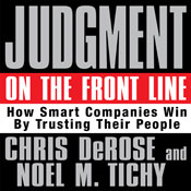 Judgment on the Front Line: How Smart Companies Win by Trusting Their People (Unabridged) Audiobook, by Chris DeRose