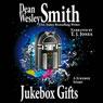 Jukebox Gifts (Unabridged) Audiobook, by Dean Wesley Smith