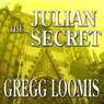 The Julian Secret: A Lang Reilly Thriller, Book 2 (Unabridged), by Gregg Loomis
