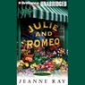 Julie and Romeo (Unabridged), by Jeanne Ray