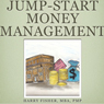Jump-Start Money Management:: A Practical Guide for Parents to Help Teach Their Children About Money Management, Volume 1 (Unabridged) Audiobook, by Harry R. Fisher