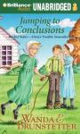 Jumping to Conclusions (Unabridged) Audiobook, by Wanda E. Brunstetter