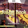 The Jungle Book (Dramatised) Audiobook, by Rudyard Kipling