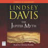 The Jupiter Myth: Marcus Didius Falco Mysteries (Unabridged) Audiobook, by Lindsey Davis