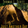 Just Another Day (Unabridged) Audiobook, by Thomas L. Scott