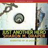 Just Another Hero: The Jericho Trilogy, Book 3 (Unabridged) Audiobook, by Sharon Draper