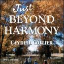 Just Beyond Harmony (Unabridged) Audiobook, by Gaydell Collier