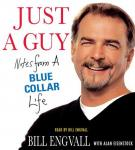 Just a Guy: Notes from a Blue Collar Life (Unabridged) Audiobook, by Bill Engvall