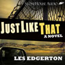 Just Like That (Unabridged) Audiobook, by Les Edgerton