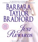 Just Rewards: A Novel (Unabridged), by Barbara Taylor Bradford